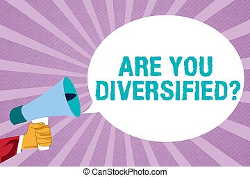 Text sign showing Are You Diversified question. Conceptual...