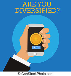 Text sign showing Are You Diversified question. Conceptual ...