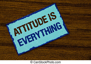 Text sign showing Attitude Is Everything. Conceptual photo Motivation Inspiration Optimism important to succeed written on Sticky note paper on the Wooden background.