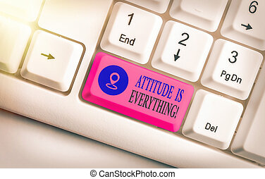 Text sign showing Attitude Is Everything. Conceptual photo Personal Outlook Perspective Orientation Behavior.