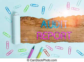 Text sign showing Audit Report. Conceptual photo Written opinion of an auditor about companys financial status.