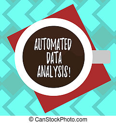 Text sign showing Automated Data Analysis. Conceptual photo Asking someone if got life or property insurance Top View of Drinking Cup Filled with Beverage on Color Paper photo.