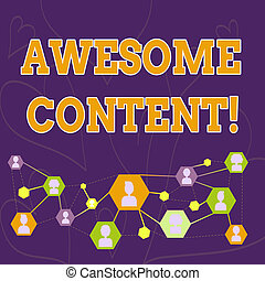 Text sign showing Awesome Content. Conceptual photo you are satisfied and happy about what book move contain Online Chat Head Icons with Avatar and Connecting Lines for Networking Idea.