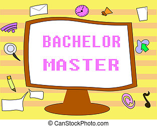 Text sign showing Bachelor Master. Conceptual photo An...
