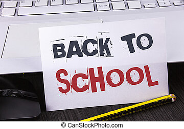 Text sign showing Back To School. Conceptual photo Right time to purchase schoolbag, pen, book, stationary written on White Sticky Note Paper placed on wooden table Pencil Laoptop Mouse.