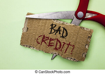 Text sign showing Bad Credit Question. Conceptual photo Low...