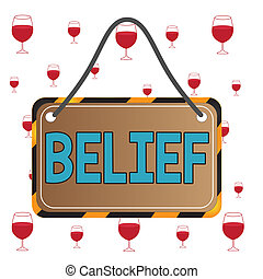 Text sign showing Belief. Conceptual photo the feeling of ...