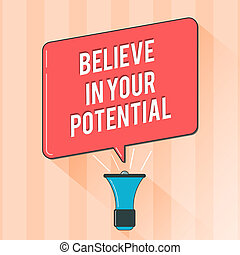 Text sign showing Believe In Your Potential. Conceptual photo Belief in YourselfUnleash your Possibilities
