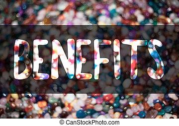 Text sign showing Benefits. Conceptual photo Advantage...