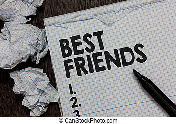 Text sign showing Best Friends. Conceptual photo A person ...