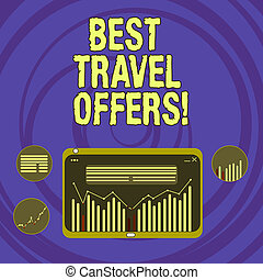 Text sign showing Best Travel Offers. Conceptual photo visit other countries with great discount promotion Digital Combination of Column Line Data Graphic Chart on Tablet Screen.