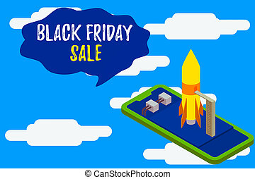 Text sign showing Black Friday Sale. Business photo text Shopping Day Start of the Christmas Shopping Season Ready to launch rocket lying smartphone. Startup negotiations to begin