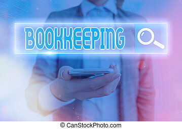Text sign showing Bookkeeping. Conceptual photo keeping records of the financial affairs of a business Web search digital information futuristic technology network connection.