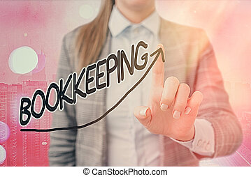 Text sign showing Bookkeeping. Conceptual photo keeping records of the financial affairs of a business digital arrowhead curve rising upward denoting growth development concept.