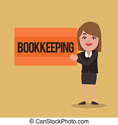 Text sign showing Bookkeeping. Conceptual photo Keeping records of the financial affairs on a business