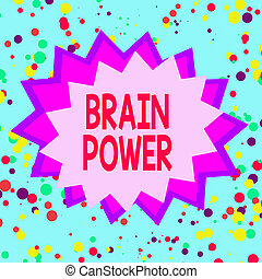 Text sign showing Brain Power. Conceptual photo Ability to ...