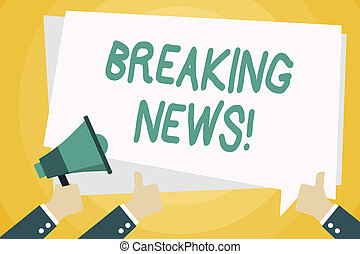 Text sign showing Breaking News. Conceptual photo Newly received info about an event and currently occurring Hand Holding Megaphone and Other Two Gesturing Thumbs Up with Text Balloon.
