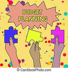 Text sign showing Budget Planning. Conceptual photo The written description about current and future expenses Three Colored Empty Jigsaw Puzzle Pieces Held in Different People Hands.