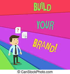 Text sign showing Build Your Brand. Conceptual photo creates or improves customers knowledge and opinions of product Young Male Businessman Office Worker Standing Searching Problem Solution.