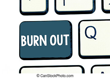 Text sign showing Burn Out. Conceptual photo Feeling of physical and emotional exhaustion Chronic fatigue
