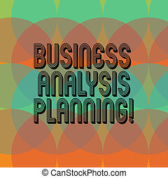 Text sign showing Business Analysis Planning. Conceptual photo Collection of tasks that need to be completed Circles Overlay Creating Spectrum Blank Copy Space for Poster Presentation.