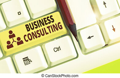 Text sign showing Business Consulting. Conceptual photo ...