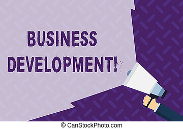 Text sign showing Business Development. Conceptual photo pursuing strategic opportunities for a certain business Hand Holding Megaphone with Blank Wide Beam for Extending the Volume Range.
