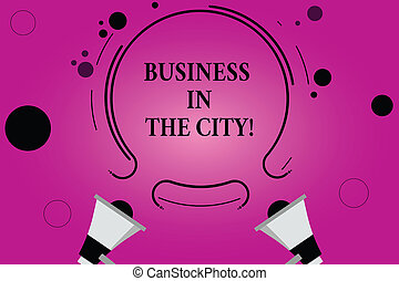 Text sign showing Business In The City. Conceptual photo Urban companies Professional offices in cities Two Megaphone and Circular Outline with Small Circles on Color Background.