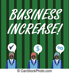 Text sign showing Business Increase. Conceptual photo improving some measure of an enterprise s is success Businessmen Each has their Own Speech Bubble with Optimization Cost Icons.