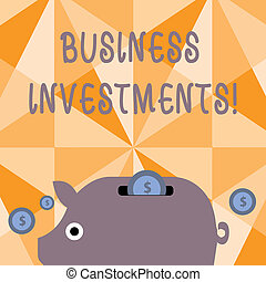 Text sign showing Business Investments. Conceptual photo act of committing money or capital to an endeavor Colorful Piggy Money Bank and Coins with Dollar Currency Sign in the Slit.