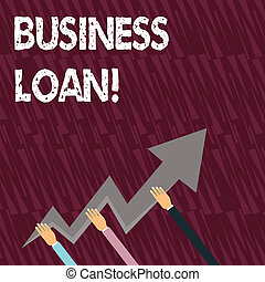Text sign showing Business Loan. Conceptual photo Loans provided to small businesses for various purposes Three Hands Holding Colorful Zigzag Lightning Arrow Pointing and Going Up.