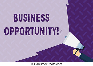Text sign showing Business Opportunity. Conceptual photo investment that allows the buyer to begin a business Hand Holding Megaphone with Blank Wide Beam for Extending the Volume Range.