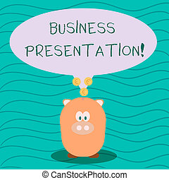 Text sign showing Business Presentation. Conceptual photo Demonstration or to present a new idea or product Color Speech Bubble with Gold Euro Coins on its Tail Pointing to Piggy Bank.