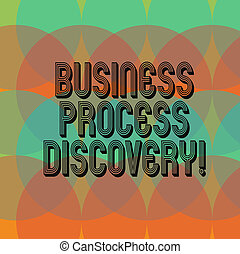 Text sign showing Business Process Discovery. Conceptual photo collection of techniques and tools for defining Circles Overlay Creating Spectrum Blank Copy Space for Poster Presentation.