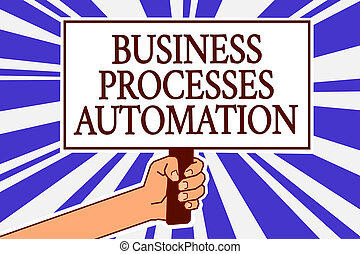 Text sign showing Business Processes Automation. Conceptual photo performed to achieve digital transformation Man hand holding poster important protest message blue rays background.
