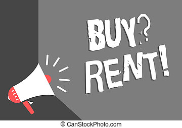 Text sign showing Buy question Rent. Conceptual photo Group...