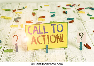 Text sign showing Call To Action. Conceptual photo exhortation do something in order achieve aim with problem Scribbled and crumbling sheet with paper clips placed on the wooden table.