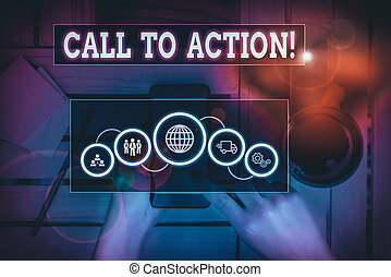 Text sign showing Call To Action. Conceptual photo exhortation do something in order achieve aim with problem Picture photo system network scheme modern technology smart device.