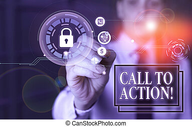 Text sign showing Call To Action. Conceptual photo exhortation do something in order achieve aim with problem Woman wear formal work suit present presentation using smart latest device.