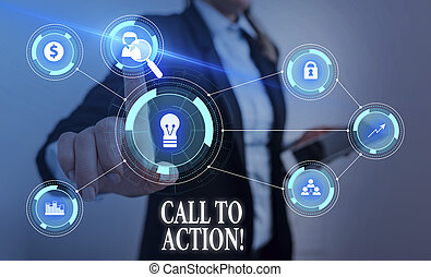 Text sign showing Call To Action. Conceptual photo exhortation do something in order achieve aim with problem Woman wear formal work suit presenting presentation using smart device.