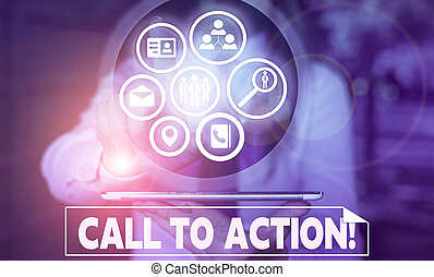 Text sign showing Call To Action. Conceptual photo exhortation do something in order achieve aim with problem.