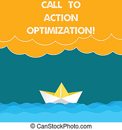 Text sign showing Call To Action Optimization. Conceptual ...