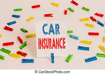 Text sign showing Car Insurance. Business photo showcasing Accidents coverage Comprehensive Policy Motor Vehicle Guaranty Colored clothespin papers empty reminder white floor background office