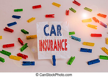Text sign showing Car Insurance. Conceptual photo Accidents coverage Comprehensive Policy Motor Vehicle Guaranty Colored clothespin papers empty reminder white floor background office.