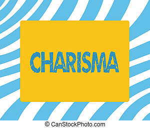 Text sign showing Charisma. Conceptual photo compelling ...