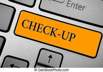 Text sign showing Check Up. Conceptual photo physical medical or clinical examination made by doctors Keyboard orange key Intention create computer computing reflection document.