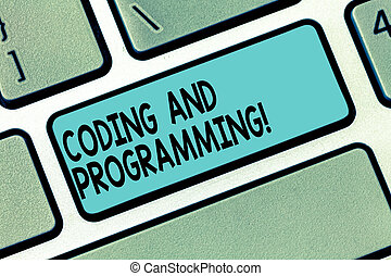 Text sign showing Coding And Programming. Conceptual photo Design and build an executable computer program Keyboard key Intention to create computer message pressing keypad idea.