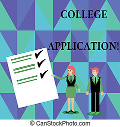 Text sign showing College Application. Conceptual photo individuals apply to gain entry into a college Man and Woman in Business Suit Presenting Report of Check and Lines on Paper.