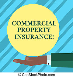 Text sign showing Commercial Property Insurance. Conceptual photo provides protection against most risks Hu analysis Hand in Suit Offering Blank Solid Color Circle for Logo Posters.