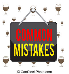 Text sign showing Common Mistakes. Conceptual photo actions ...